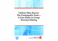 Chilean Mine Rescue: The Unstoppable Team�A Case Study in Group Decision Making (Enhanced DVD)