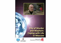 City of Murder and Mayhem: Coping with Life in Moscow (Enhanced DVD)