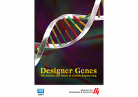 Designer Genes: The Science and Ethics of Genetic Engineering (Enhanced DVD)