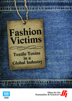 Fashion Victims: Textile Toxins in a Global Industry (Enhanced DVD)