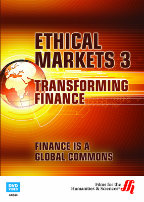 Finance Is a Global Commons: Ethical Markets 3 (Enhanced DVD)