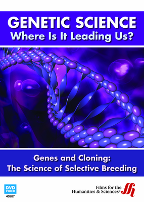 Genes and Cloning: The Science of Selective Breeding (Enhanced DVD)