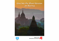 Give Me the Short Version on Burma (Enhanced DVD)