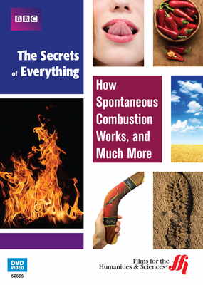 How Spontaneous Combustion Works, and Much More: The Secrets of Everything (Enhanced DVD)