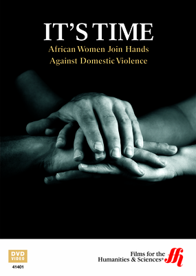 It's Time: African Women Join Hands Against Domestic Violence (DVD)
