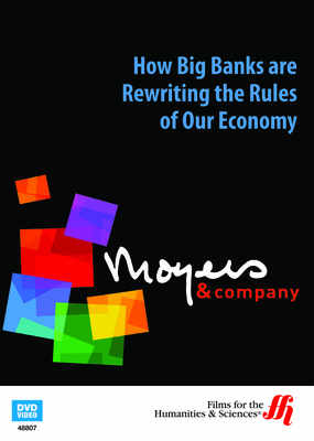 Moyers & Company: How Big Banks Are Rewriting the Rules of Our Economy (Enhanced DVD)