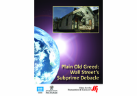 Plain Old Greed: Wall Street�s Subprime Debacle (Enhanced DVD)