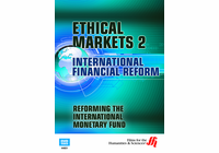 Reforming the International Monetary Fund: Ethical Markets 2 (Enhanced DVD)