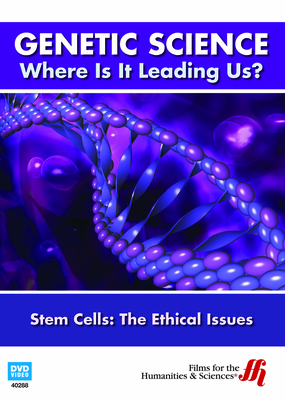 Stem Cells: The Ethical Issues (Enhanced DVD)