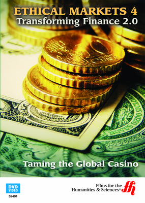 Taming the Global Casino: Ethical Markets 4 (Enhanced DVD)