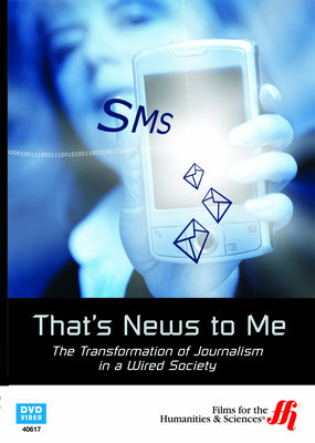 That's News to Me: The Transformation of Journalism in a Wired Society (DVD)