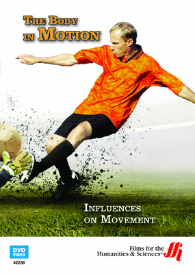 The Body in Motion: Influences on Movement (Enhanced DVD)