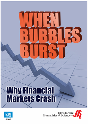 When Bubbles Burst: Why Financial Markets Crash (Enhanced DVD)