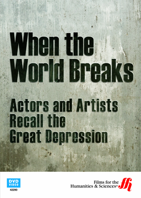 When the World Breaks: Actors and Artists Recall the Great Depression (DVD)
