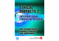 Why Reform Global Finance? Stresses and Imbalances�Ethical Markets 2 (Enhanced DVD)