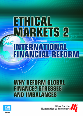 Why Reform Global Finance? Stresses and Imbalances—Ethical Markets 2 (Enhanced DVD)