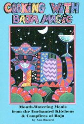 Cooking With Baja Magic by Ann Hazard