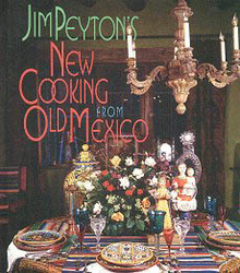 Jim Peyton's New Cooking From Old Mexico by Jim Peyton