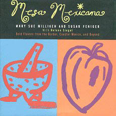Mesa Mexicana by Mary Sue Milliken and Susan Feniger