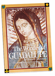 Our Lady of Guadalupe Book - The Wonder Of Guadalupe by Francis Johnston