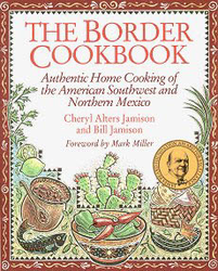 The Border Cookbook by Cheryl Alters Jamison and Bill Jamison