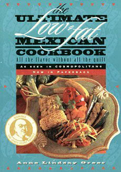 The Ultimate Low Fat Mexican Cookbook by Anne Lindsey Greer