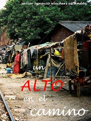 Un Alto en el Camino by Xavier Wiechers - An experience helping Mother Teresa in Calcutta