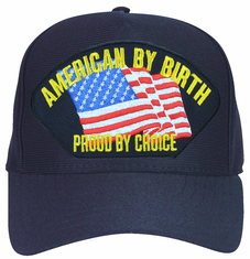 'American By Birth, Proud By Choice' with American Flag Ball Cap