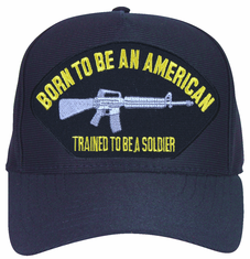 'Born To Be An American, Trained To Be A Soldier' Army Ball Cap