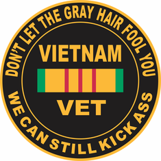 """Don't Let the Gray Hair Fool You"", Vietnam Veteran Decal"