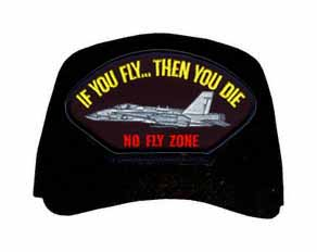 'If You Fly - Then You Die' 'No Fly Zone' Ball Cap