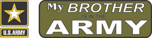 """""""MY BROTHER IS IN THE ARMY"""" VINYL TRANSFER BUMPER STICKER"""