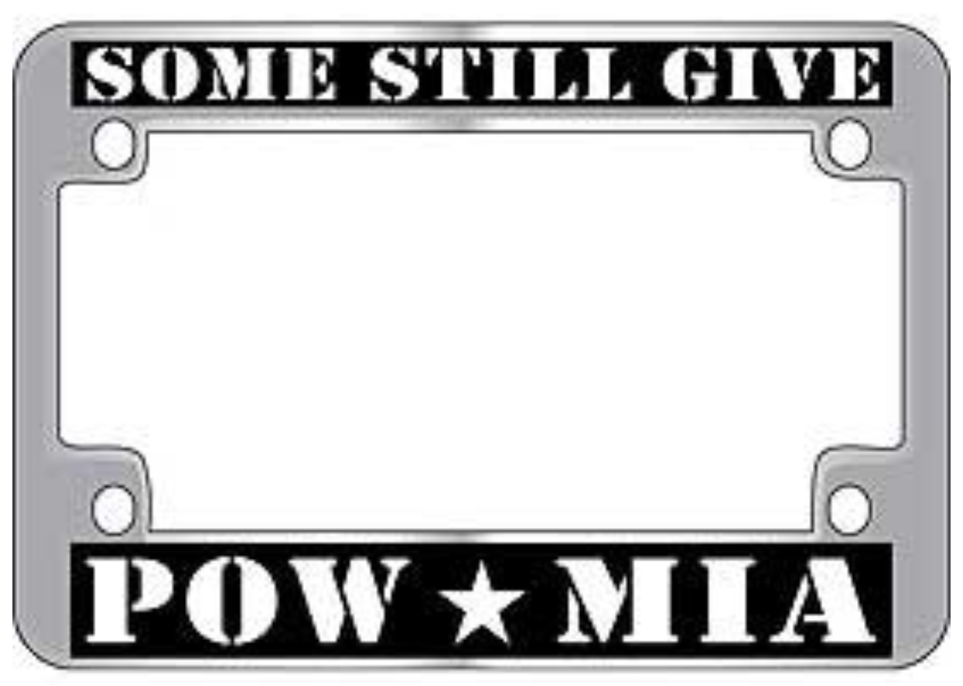 POW MIA Some Still Give Motorcycle License Plate Frame