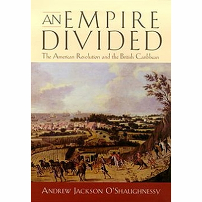 An Empire Divided The American Revolution and the British Caribbean