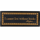 """I Cannot Live Without Books"" Plaque"