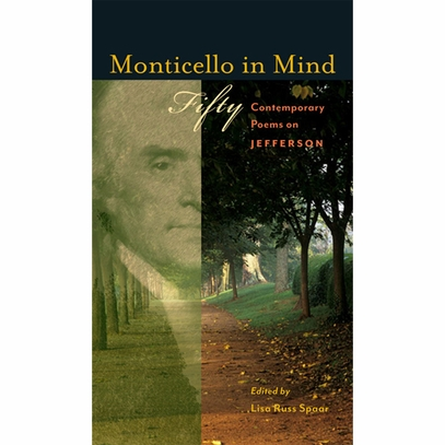 Monticello in Mind Fifty Contemporary Poems on Jefferson
