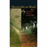 Monticello in Mind <br>Fifty Contemporary Poems on Jefferson