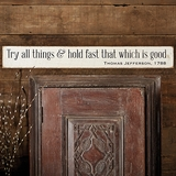 "Monticello ""Try All Things"" Barn Board Sign"