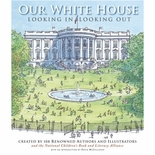 Our White House: Looking In Looking Out