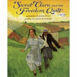 Sweet Clara & the Freedom Quilt