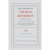 The Papers of Thomas Jefferson: Retirement Series Volume 10