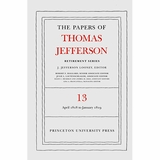 The Papers of Thomas Jefferson: Retirement Series Volume 13