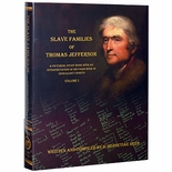 The Slave Families of Thomas Jefferson (Two Volume Set)