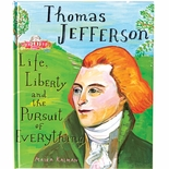 Thomas Jefferson: Life Liberty and the Pursuit of Everything