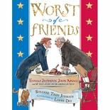 Worst of Friends - Thomas Jefferson John Adams and the True Story of an American Feud