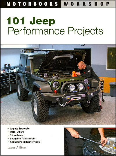101 Jeep Performance Projects: Suspension, Lift Kits, Frames, Transmissions, etc.