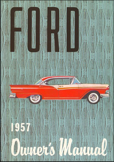 1957 ford owner s manual the motor bookstore rh themotorbookstore com owner manual ford f150 2013 king ranch owner manual ford f 150 89
