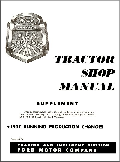 1957 Ford Tractor 600, 700, 800, 900 Shop Manual Supplement - Running Production Changes