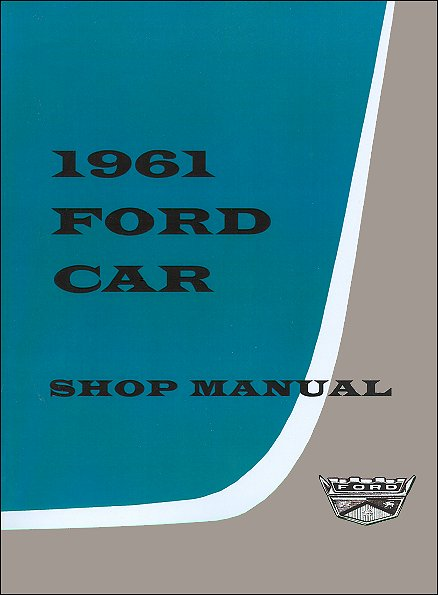 ford fairlane galaxie station wagon factory shop manual 1961 rh themotorbookstore com 1986 Ford Mustang Repair Manual Ford Focus Factory Manual