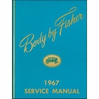 1967 Fisher Body Service Manual - For All Body Styles